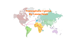 Francophone Countries Foods By Leona Ewan