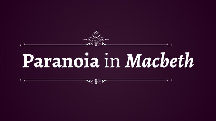 Paranoia in Macbeth by Danny Sugrue on Prezi