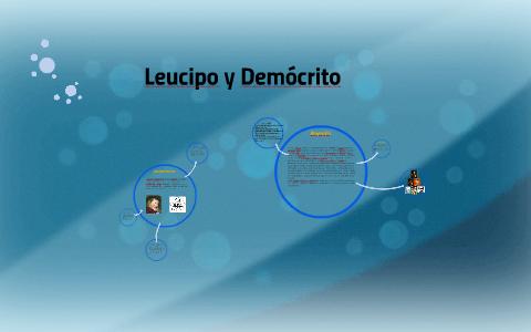 El Pensamiento De Leucipo Y Demócrito By Cesar Sanchez On Prezi
