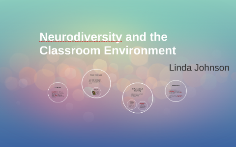 Neurodiversity And Differentiation >> Neurodiversity And The Classroom Environment By Sunshine Johnson On