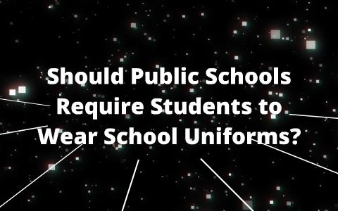should public schools wear uniforms