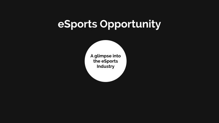 eSports Opp by Kirsten Sugerman on Prezi Next