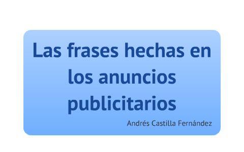 Frases Hechas En La Publicidad By Andres Castilla On Prezi