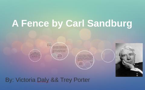 summary of the poem a fence by carl sandburg