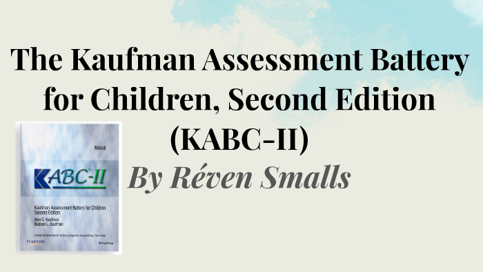 The Kaufman Assessment Battery For Children Second Edition By Re Ven Smalls The neuropsychological assessment battery (nab) is a comprehensive, integrated, modular battery of 33 neuropsychological tests developed to assess a wide array of neuropsychological skills and. the kaufman assessment battery for