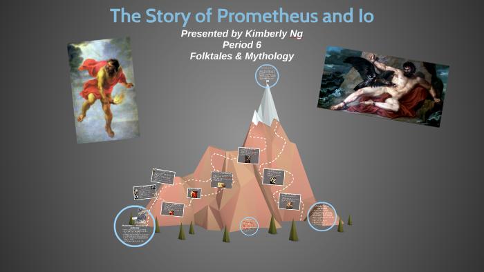 The Story Of Prometheus And Io By Kimberly Ng On Prezi