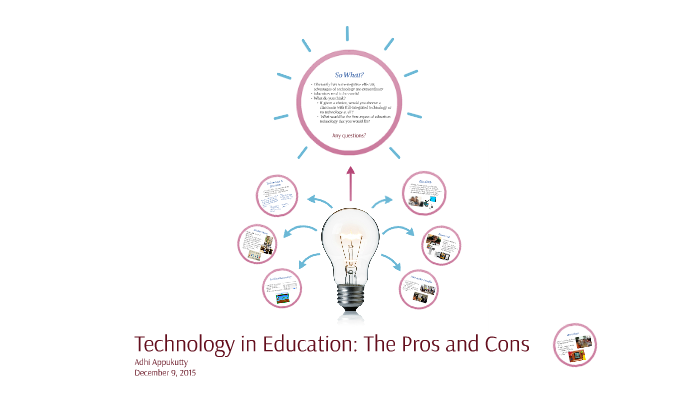 Technology in Education: The Pros and Cons by Adhi Appukutty on Prezi
