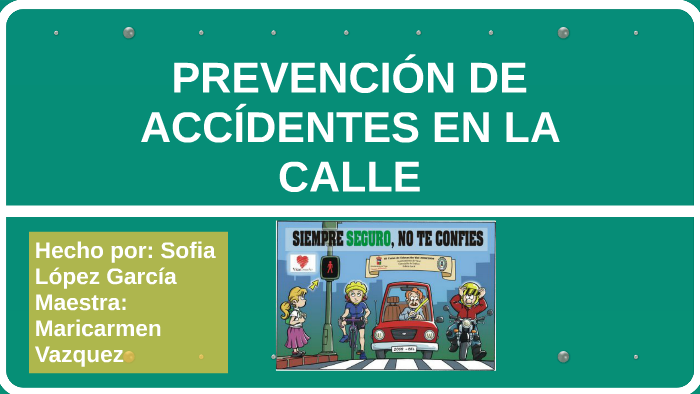 Frases De Prevencion De La Sifilis: PREVENCION DE ACCIDENTES EN LA CALLE By Sofia López On Prezi
