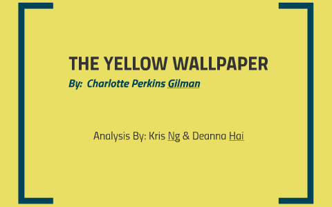 the yellow wallpaper analysis by deanna hai on prezi