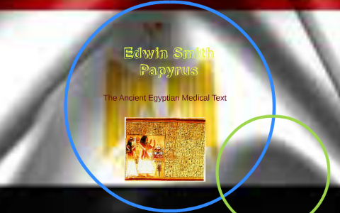 Edwin Smith Papyrus by Chantel Bethea on Prezi