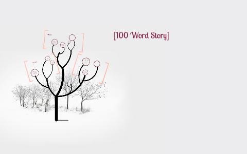100 Word Story] by Stephanie Battle on Prezi