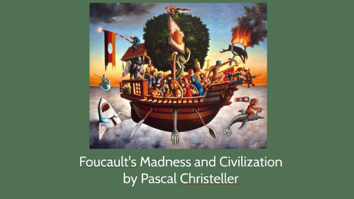 Madness and Civilization by Michel Foucault by Pascal