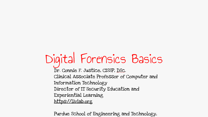 Digital Forensics Basics 1/15/2017 by Dr  Connie Justice on