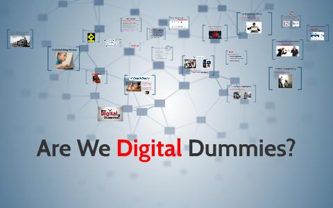 Are We Digital Dummies?