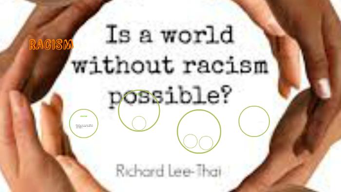 RACISM By Megan Erlank On Prezi
