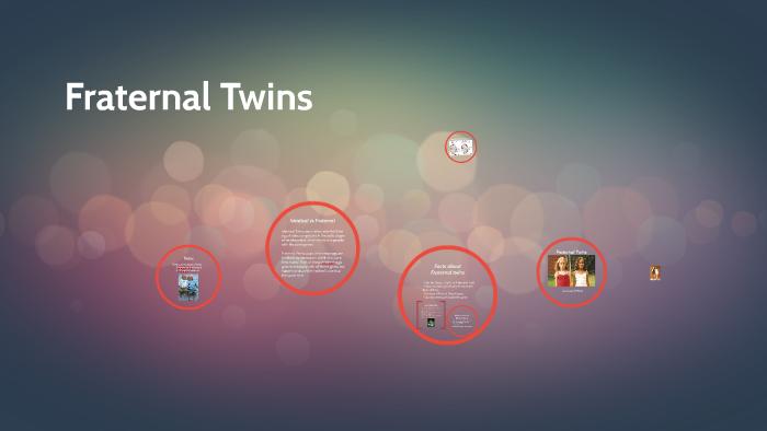 Fraternal Twins by Megan Cortez on Prezi