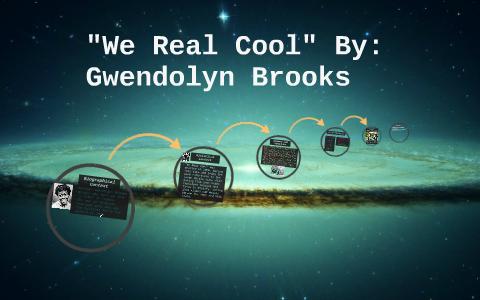 gwendolyn brooks we real cool