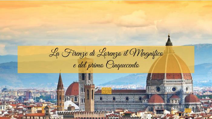 La Firenze di Lorenzo il Magnifico by Andrea Costabile