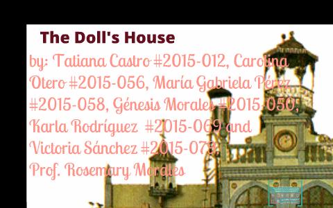 The Doll House By Katherine Mansfield By Tatiana Castro On Prezi
