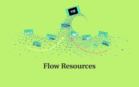 Flow Resources by Rosemary on Prezi