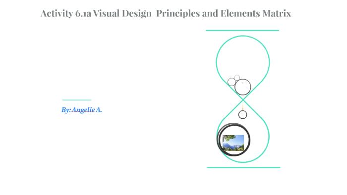 Activity 61a Visual Design Principles And Elements Matrix By