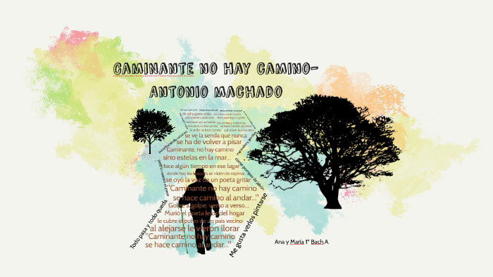 Caminante No Hay Camino Antonio Machado By Ana F On Prezi