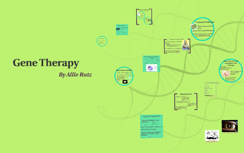 Gene Therapy By Allie Rutz