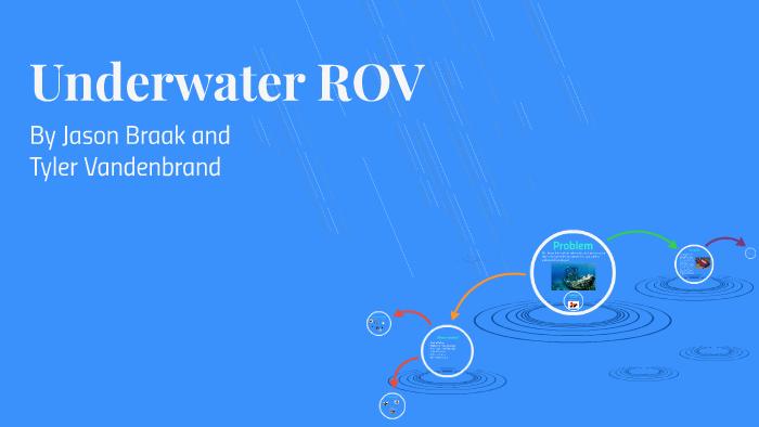 Underwater ROV by Jason Braak on Prezi