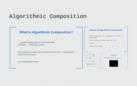 Algorithmic Composition by Ryan Maguire on Prezi