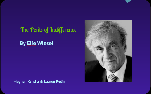 elie wiesel the perils of indifference speech