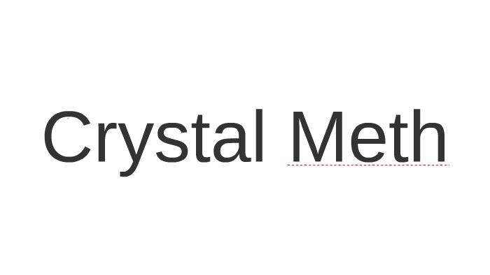 Crystal Meth by tristan curbishley on Prezi