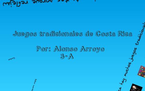 Juegos Tradicionales En Costa Rica By Jose A Arroyo On Prezi