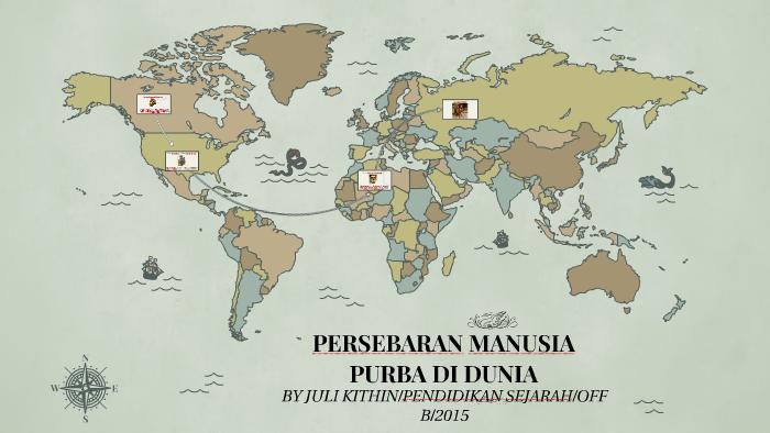 Persebaran Manusia Purba Di Dunia By July Kithin