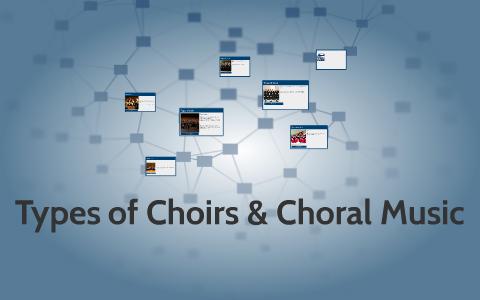 Types of Choirs & Choral Music by Lorenzo Casupanan on Prezi