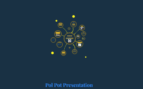 Pol Pot Presentation By Ben Blackmun On Prezi Unique Pol Pot Quotes