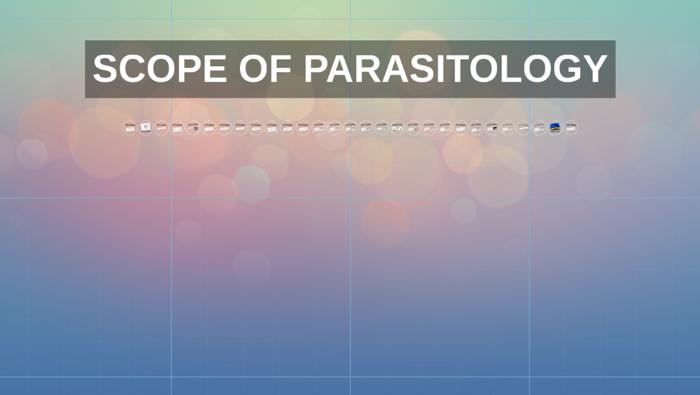SCOPE OF PARASITOLOGY by Ronald Tambunan on Prezi
