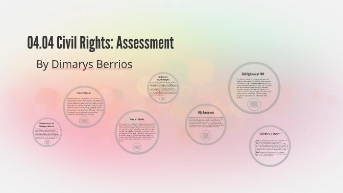 04.04 Civil Rights: Assessmentv by Dimarys Berrios on Prezi