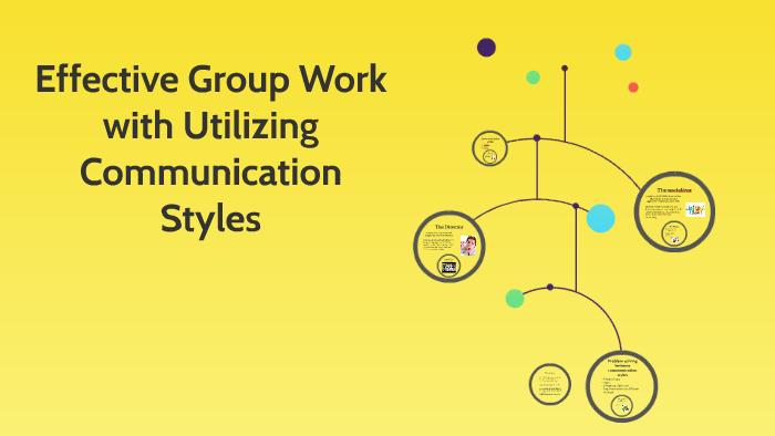 effective groups with utilizing diffrent communication style
