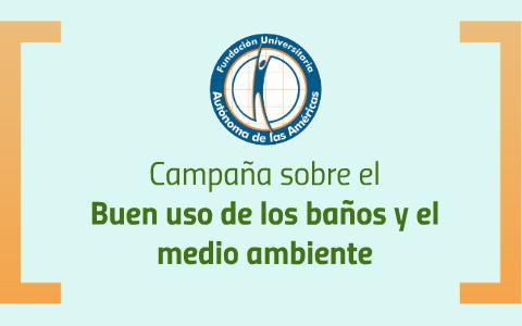 Frases Banos Publicos.Cuidado Del Medio Ambiente Y Banos Uam By Meli Correa On Prezi