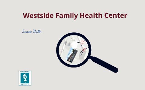 Westside Family Health Center By Jamie Valle On Prezi