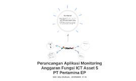 Perancangan Aplikasi Monitoring Anggaran Fungsi ICT Asset 5 by Rizki