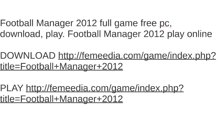 Football manager 2012 full pc game free download [torrent 2012.