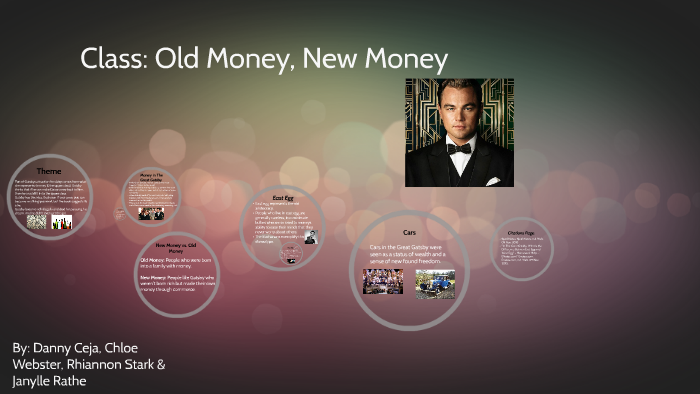 New Money vs  Old Money by chloe webster on Prezi