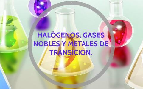 halgenos gases nobles y metales de transicin by diana castellanos on prezi