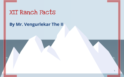Map Of Xit Ranch Texas.Xit Ranch Facts By Ishan Vengurlekar On Prezi