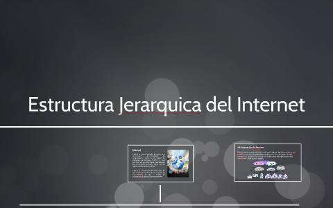 Estructura Jerarquica Del Internet