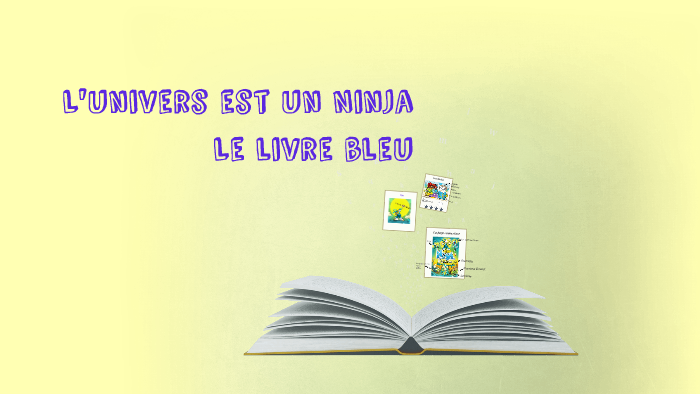 L 039 Univers Est Un Ninja Le Livre Bleu By Julie Boucher