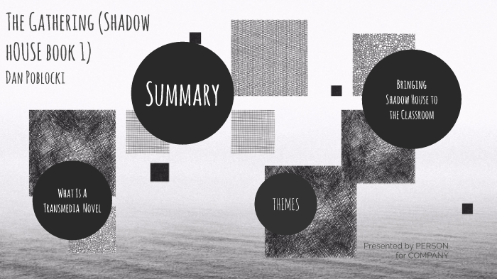 The Gathering Shadow House By Brittany Clough On Prezi Next