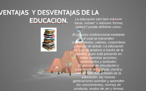 VENTAJAS Y DESVENTAJAS DE LA EDUCACION by sebastian calel