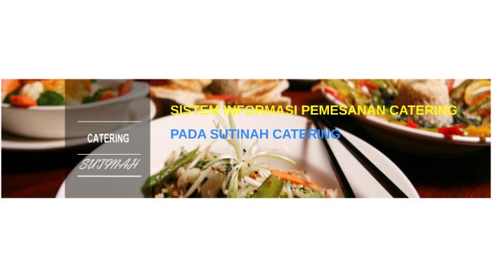 Sistem Informasi Pemesanan Catering By Arie Akuma On Prezi